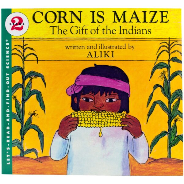 Corn is Maize The Gift of the Indians